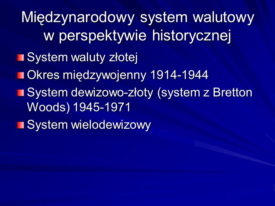 Międzynarodowy system walutowy w perspektywie historycznej