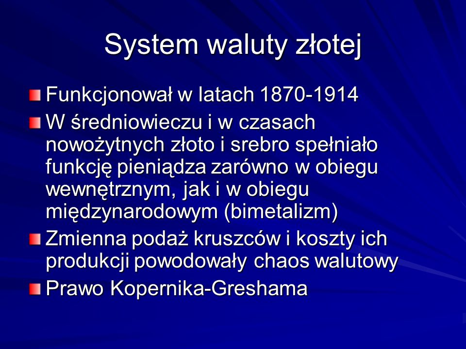 System waluty złotej Funkcjonował w latach 1870-1914