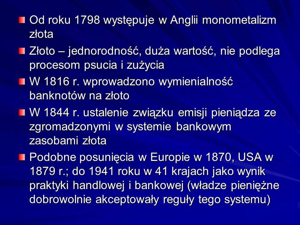 Od roku 1798 występuje w Anglii monometalizm złota