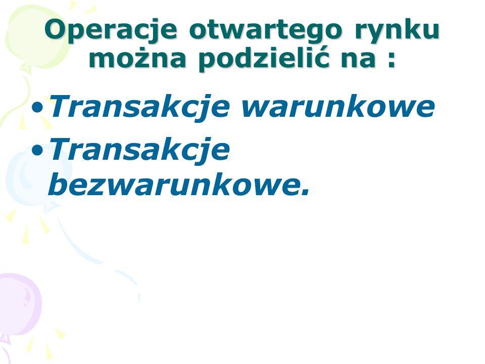 Operacje otwartego rynku można podzielić na :