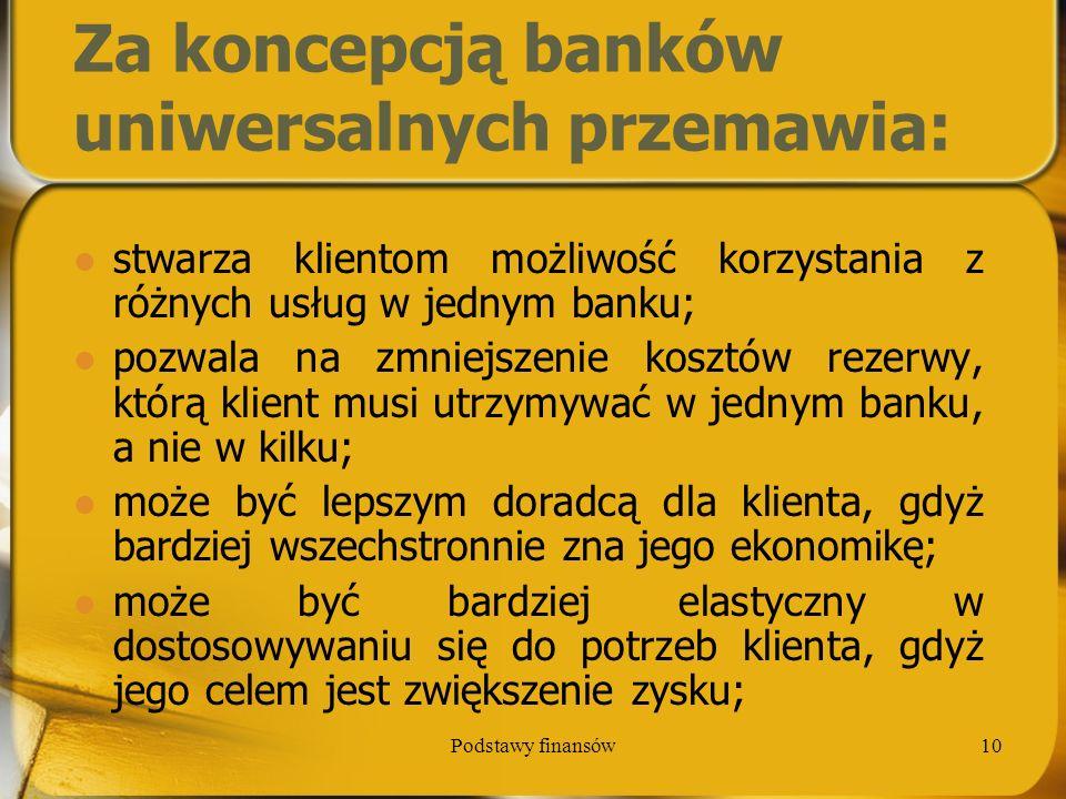Za koncepcją banków uniwersalnych przemawia: