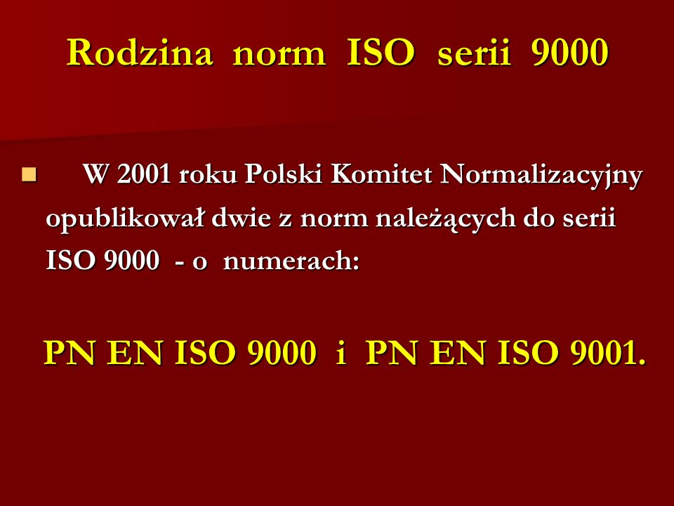 Rodzina norm ISO serii 9000 W 2001 roku Polski Komitet Normalizacyjny