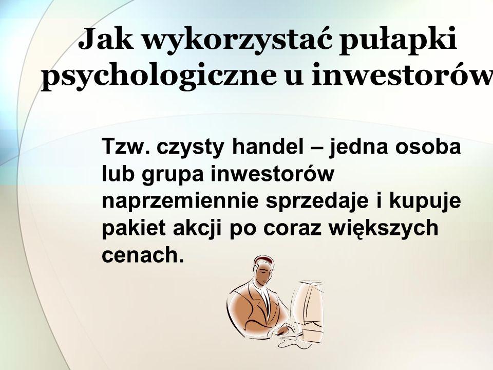 Jak wykorzystać pułapki psychologiczne u inwestorów