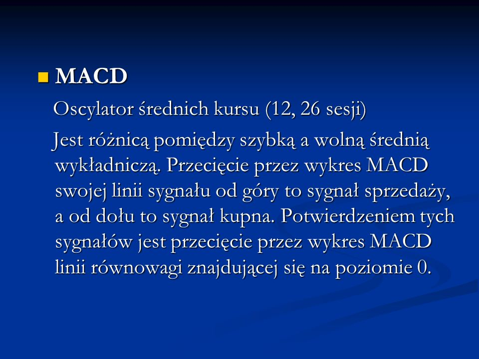 MACD Oscylator średnich kursu (12, 26 sesji)