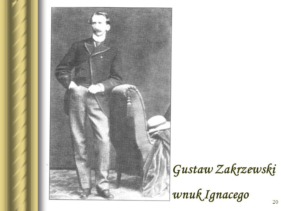 * Gustaw Zakrzewski wnuk Ignacego