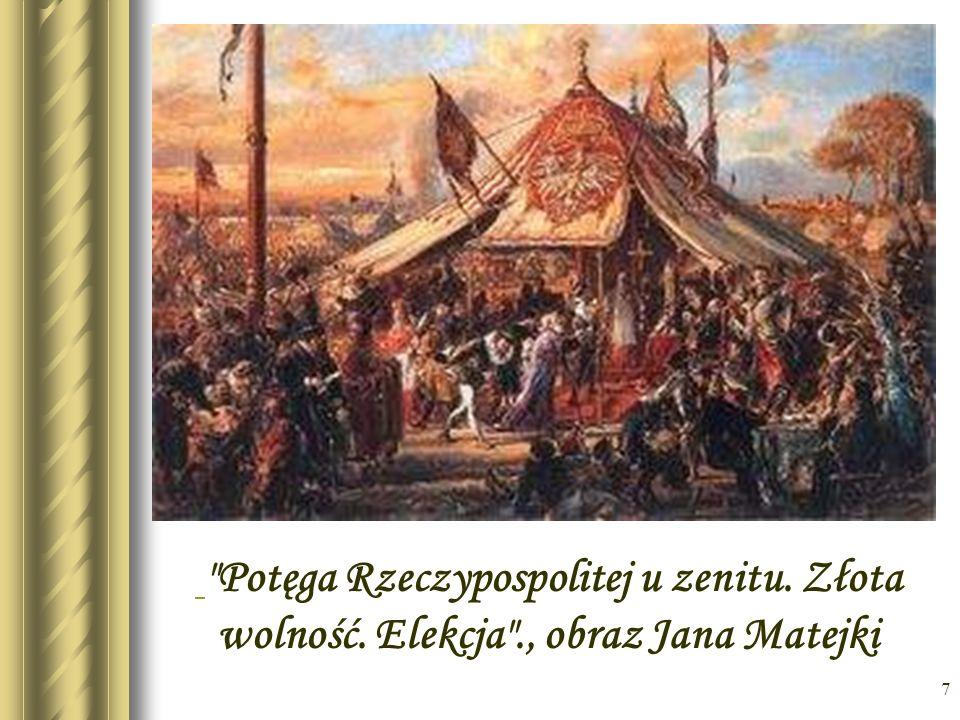 * Potęga Rzeczypospolitej u zenitu. Złota wolność. Elekcja ., obraz Jana Matejki