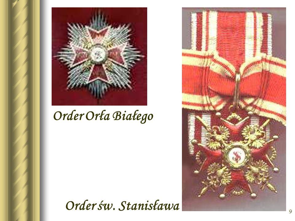 * Order Orła Białego Order św. Stanisława