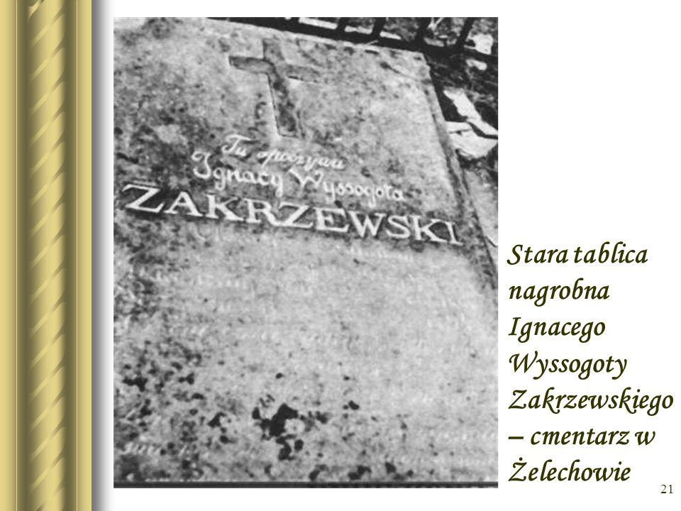 * Stara tablica nagrobna Ignacego Wyssogoty Zakrzewskiego – cmentarz w Żelechowie