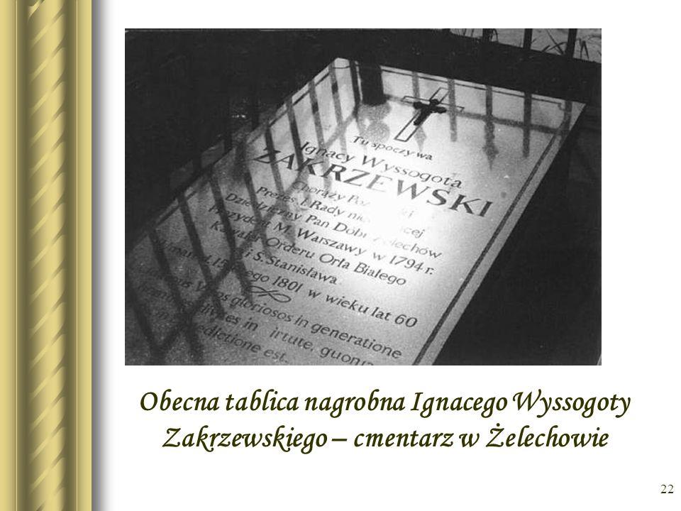 * Obecna tablica nagrobna Ignacego Wyssogoty Zakrzewskiego – cmentarz w Żelechowie