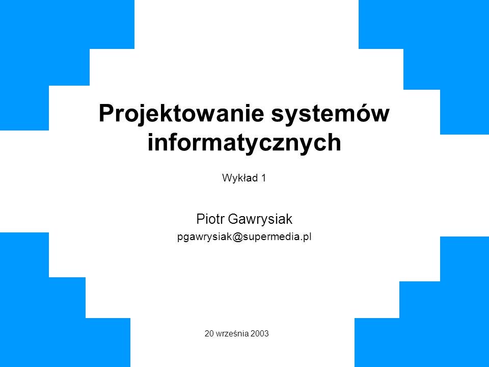 Projektowanie systemów informatycznych Wykład 1