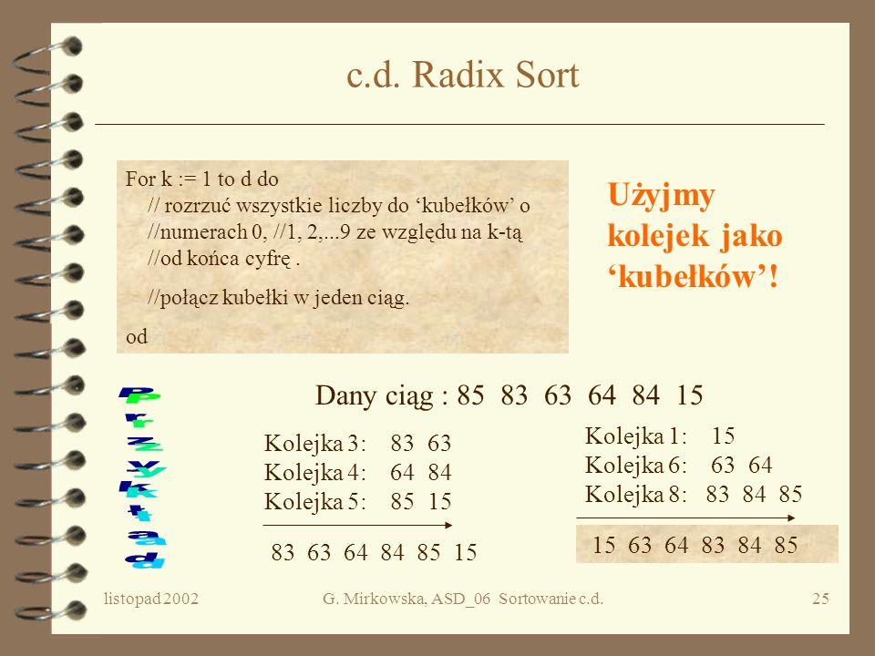 G. Mirkowska, ASD_06 Sortowanie c.d.