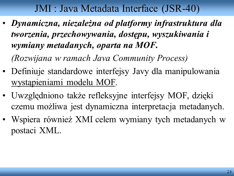 JMI : Java Metadata Interface (JSR-40)