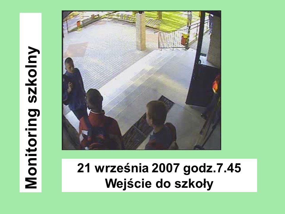 21 września 2007 godz.7.45 Wejście do szkoły