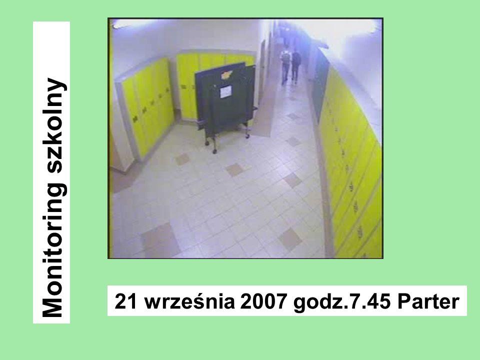 Monitoring szkolny 21 września 2007 godz.7.45 Parter