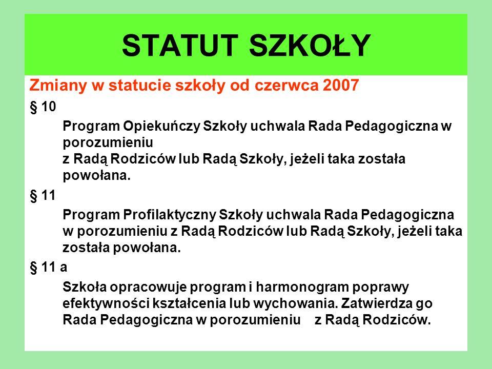 STATUT SZKOŁY Zmiany w statucie szkoły od czerwca 2007 § 10