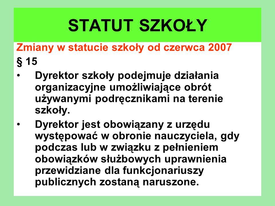 STATUT SZKOŁY Zmiany w statucie szkoły od czerwca 2007 § 15