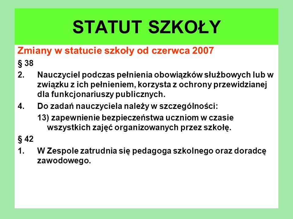 STATUT SZKOŁY Zmiany w statucie szkoły od czerwca 2007 § 38