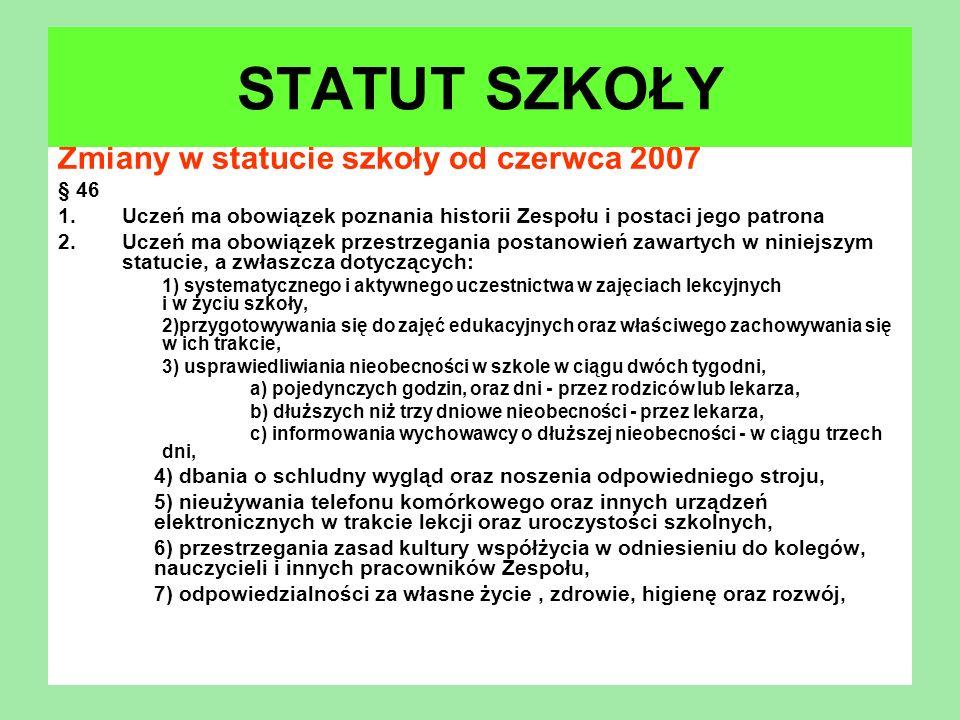 STATUT SZKOŁY Zmiany w statucie szkoły od czerwca 2007 § 46