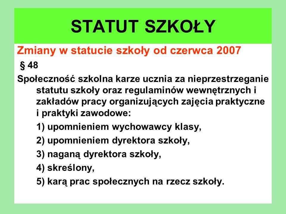 STATUT SZKOŁY Zmiany w statucie szkoły od czerwca 2007 § 48