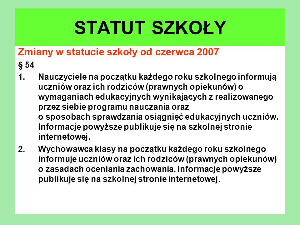 STATUT SZKOŁY Zmiany w statucie szkoły od czerwca 2007 § 54