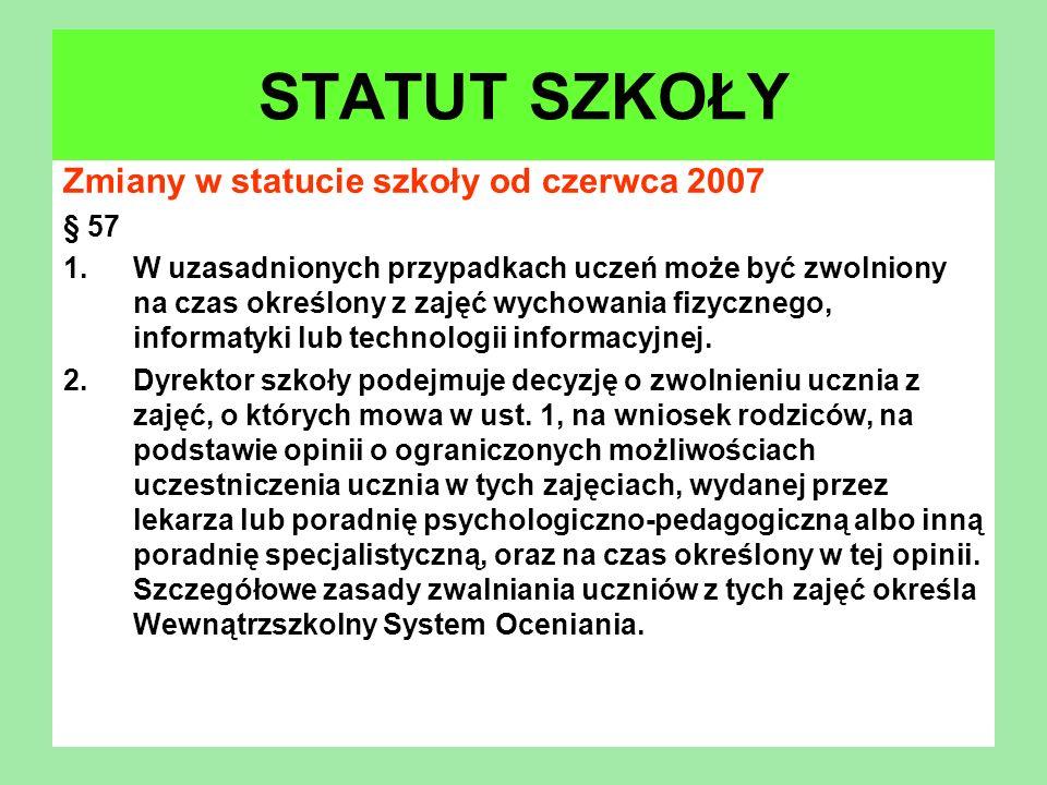STATUT SZKOŁY Zmiany w statucie szkoły od czerwca 2007 § 57