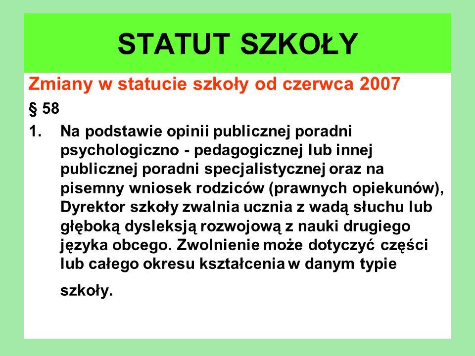 STATUT SZKOŁY Zmiany w statucie szkoły od czerwca 2007 § 58