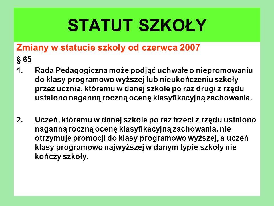 STATUT SZKOŁY Zmiany w statucie szkoły od czerwca 2007 § 65