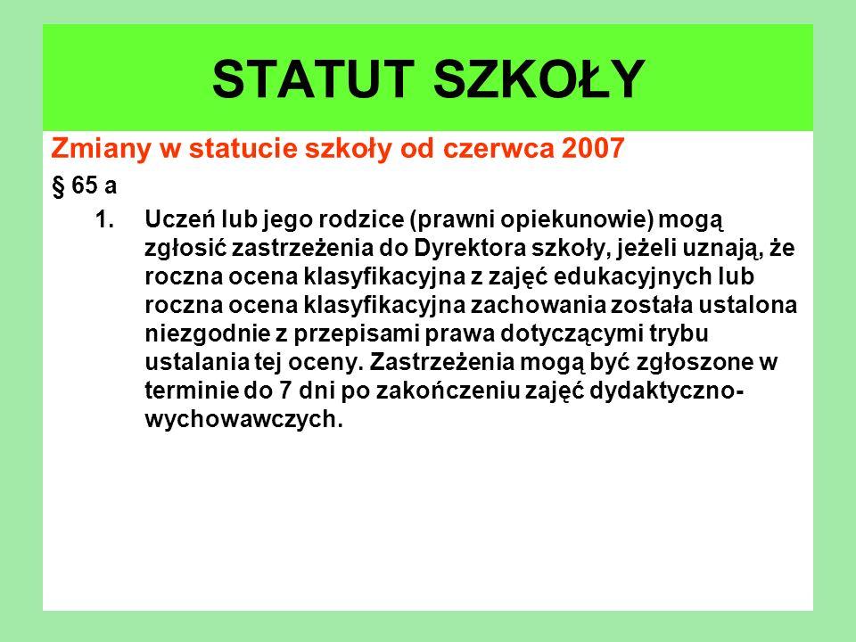 STATUT SZKOŁY Zmiany w statucie szkoły od czerwca 2007 § 65 a