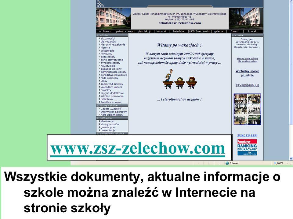 www.zsz-zelechow.comWszystkie dokumenty, aktualne informacje o szkole można znaleźć w Internecie na stronie szkoły.