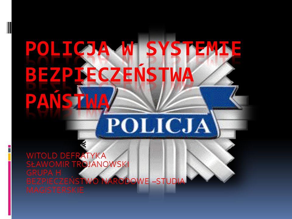 POLICJA W SYSTEMIE BEZPIECZEŃSTWA PAŃSTWA