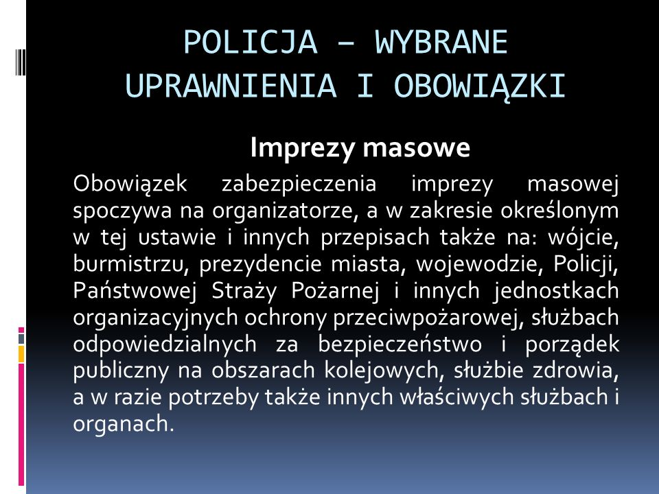 POLICJA – WYBRANE UPRAWNIENIA I OBOWIĄZKI
