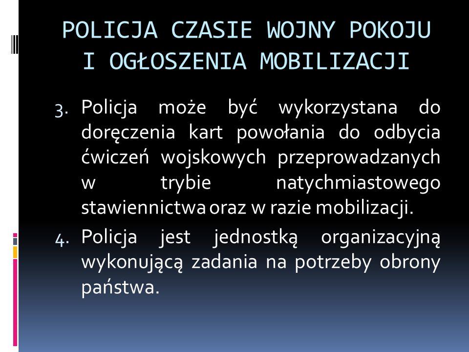 POLICJA CZASIE WOJNY POKOJU I OGŁOSZENIA MOBILIZACJI