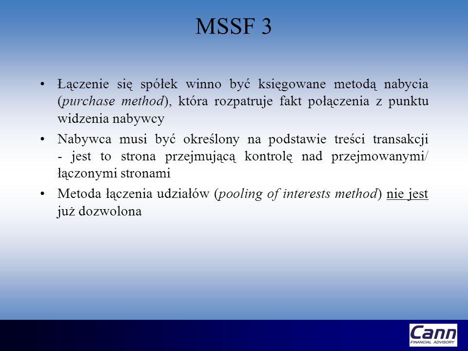 MSSF 3 Łączenie się spółek winno być księgowane metodą nabycia (purchase method), która rozpatruje fakt połączenia z punktu widzenia nabywcy.