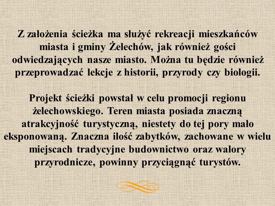 Z założenia ścieżka ma służyć rekreacji mieszkańców miasta i gminy Żelechów, jak również gości odwiedzających nasze miasto. Można tu będzie również przeprowadzać lekcje z historii, przyrody czy biologii.