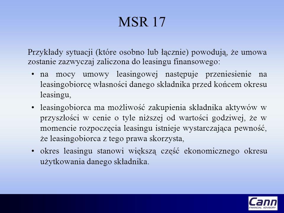 MSR 17 Przykłady sytuacji (które osobno lub łącznie) powodują, że umowa zostanie zazwyczaj zaliczona do leasingu finansowego: