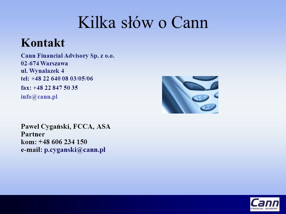 Kilka słów o Cann Kontakt. Cann Financial Advisory Sp. z o.o. 02-674 Warszawa ul. Wynalazek 4 tel: +48 22 640 08 03/05/06.