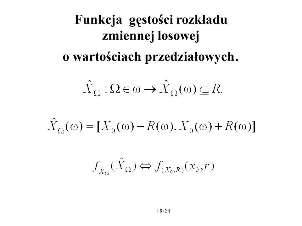 Funkcja gęstości rozkładu zmiennej losowej o wartościach przedziałowych.