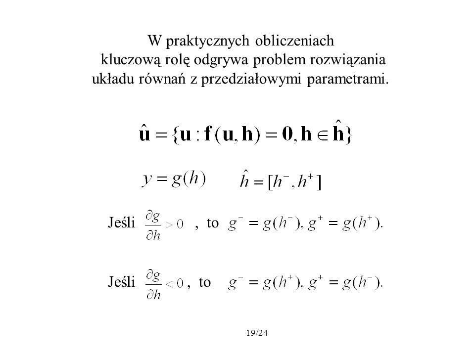 W praktycznych obliczeniach kluczową rolę odgrywa problem rozwiązania
