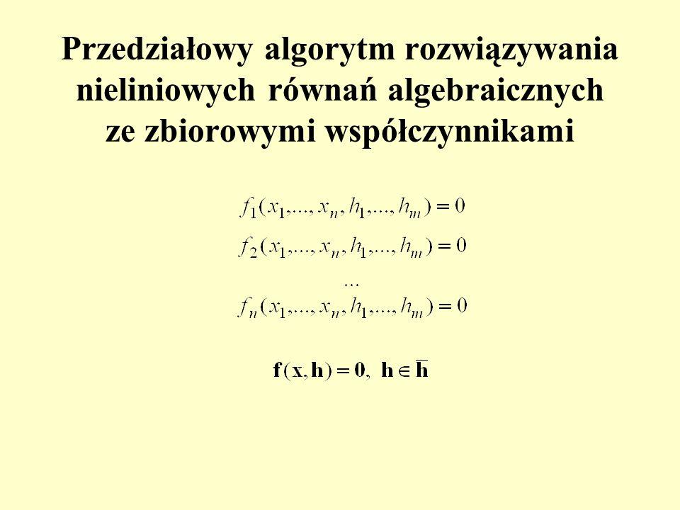 Przedziałowy algorytm rozwiązywania nieliniowych równań algebraicznych ze zbiorowymi współczynnikami
