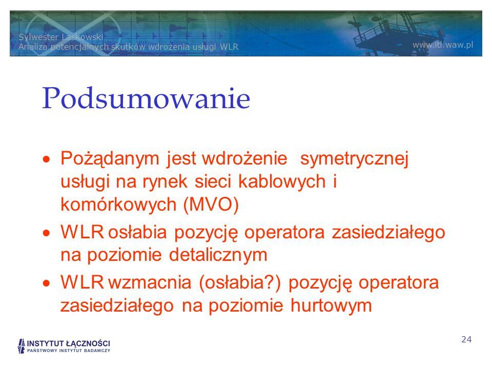 Podsumowanie Pożądanym jest wdrożenie symetrycznej usługi na rynek sieci kablowych i komórkowych (MVO)