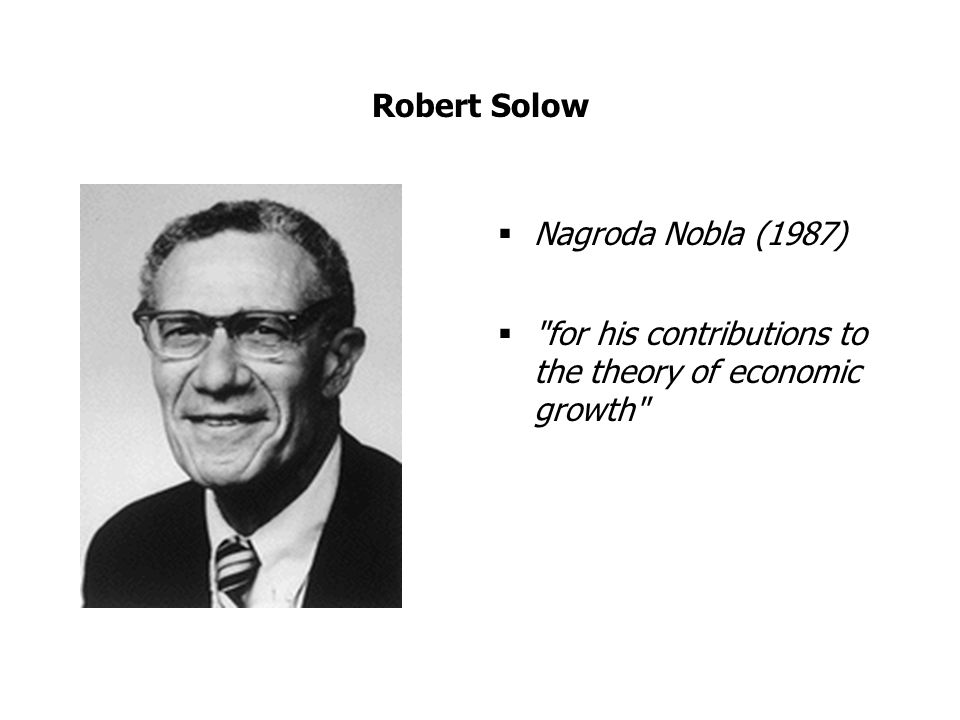 for his contributions to the theory of economic growth