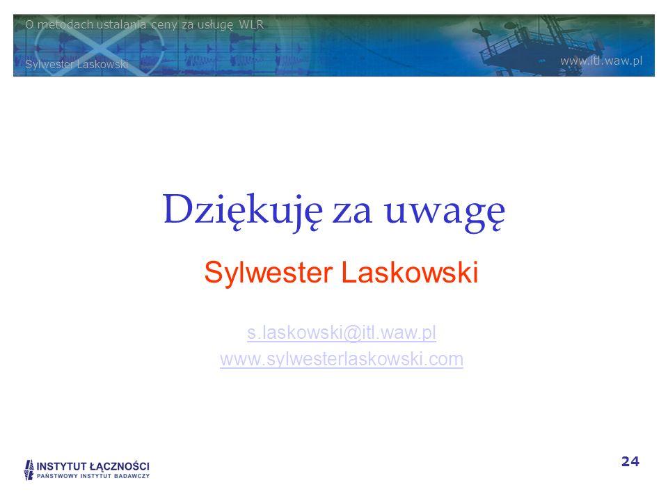 Dziękuję za uwagę Sylwester Laskowski s.laskowski@itl.waw.pl