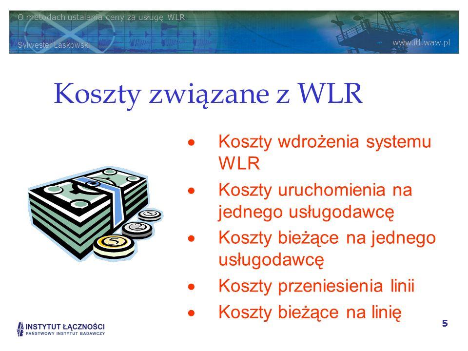 Koszty związane z WLR Koszty wdrożenia systemu WLR