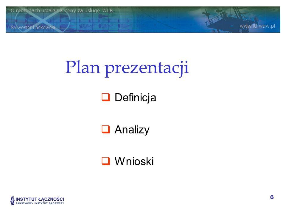 Plan prezentacji Definicja Analizy Wnioski