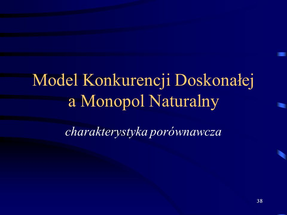 Model Konkurencji Doskonałej a Monopol Naturalny