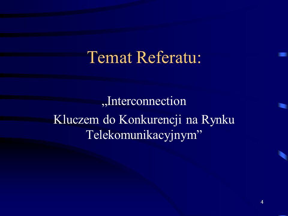 """""""Interconnection Kluczem do Konkurencji na Rynku Telekomunikacyjnym"""