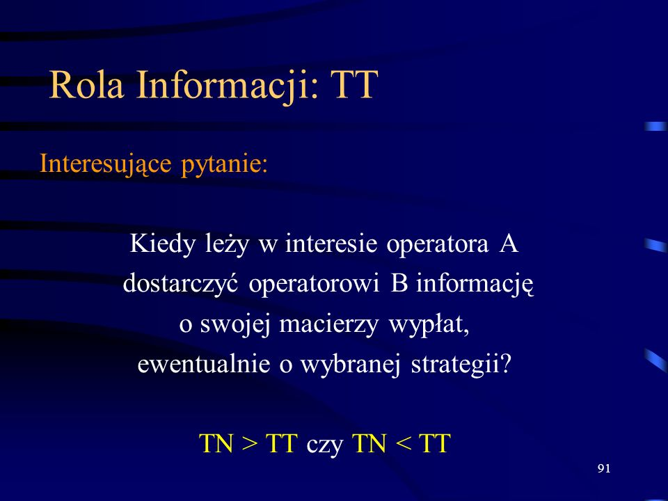 Rola Informacji: TT Interesujące pytanie: