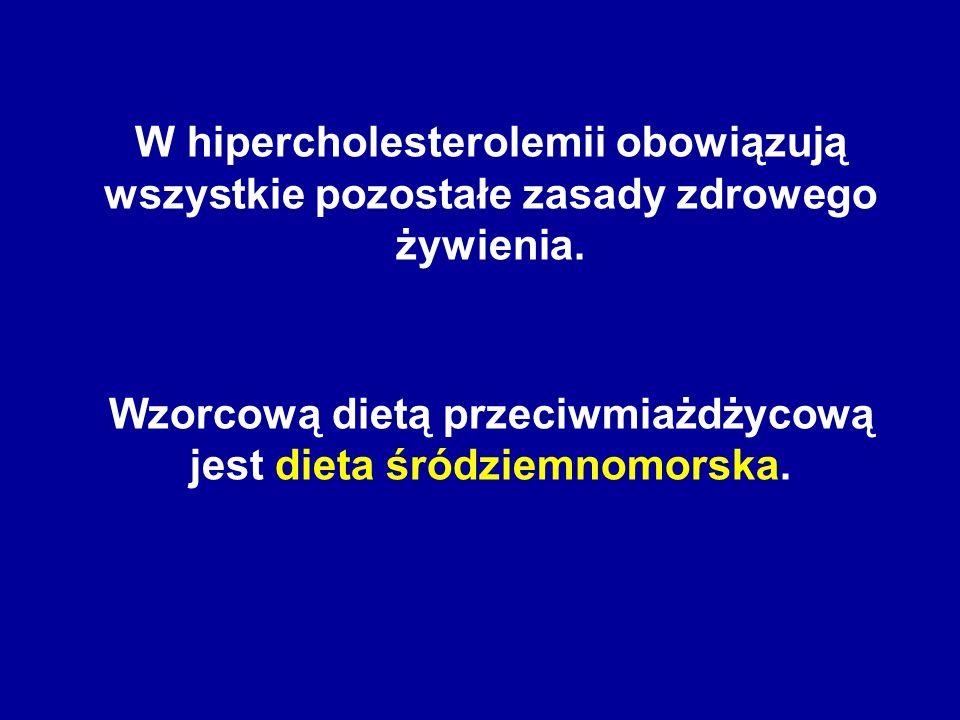 Wzorcową dietą przeciwmiażdżycową jest dieta śródziemnomorska.