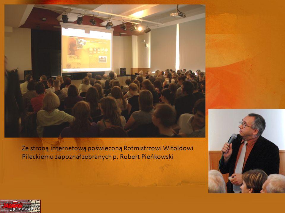 Ze stroną internetową poświeconą Rotmistrzowi Witoldowi Pileckiemu zapoznał zebranych p.
