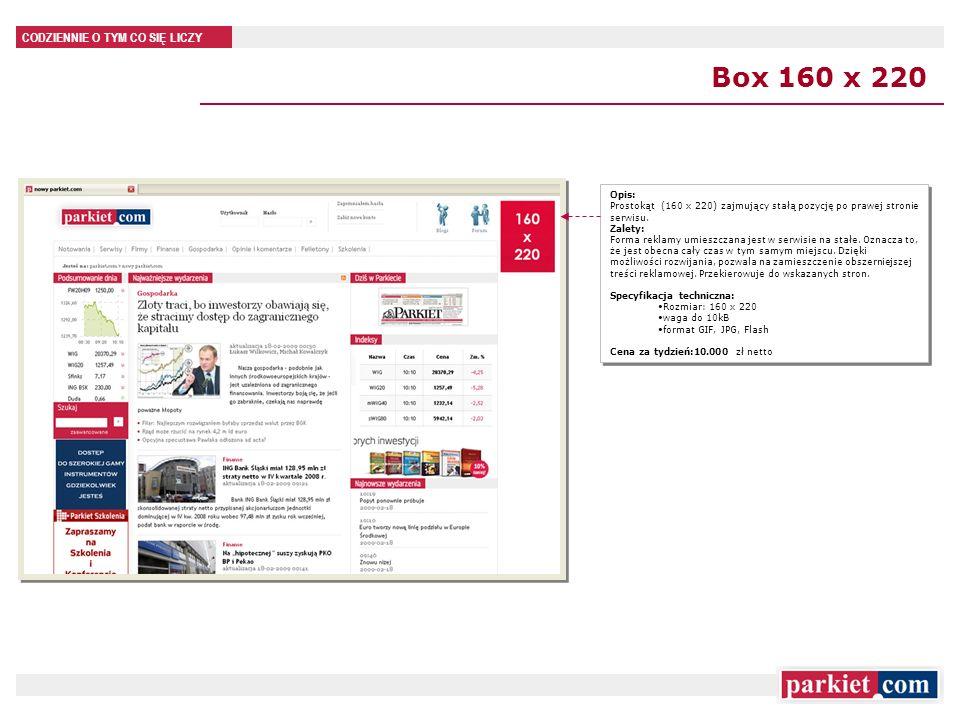 Box 160 x 220 Opis: Prostokąt (160 x 220) zajmujący stałą pozycję po prawej stronie serwisu.